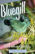 Bluegill Fly Fishing and Flies